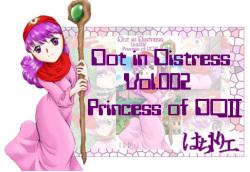 Dot in Distress Vol.002 ~Princess of DQII~