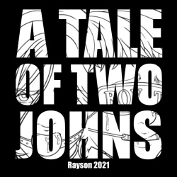 A Tale of Two Johns
